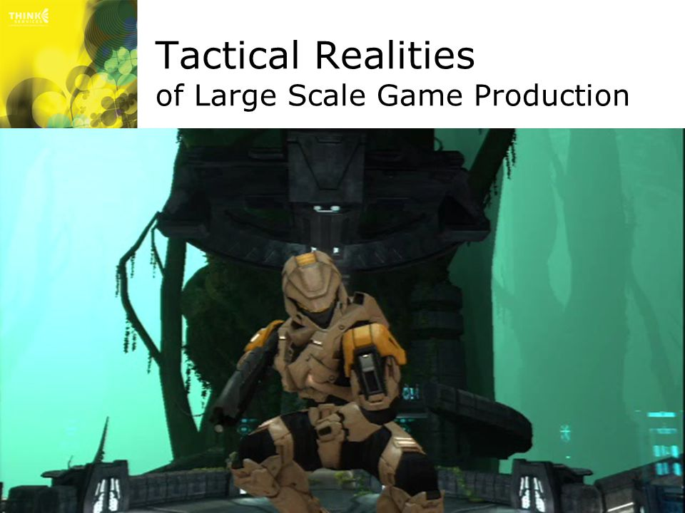 Tactical Realities of Large Scale Game Production
