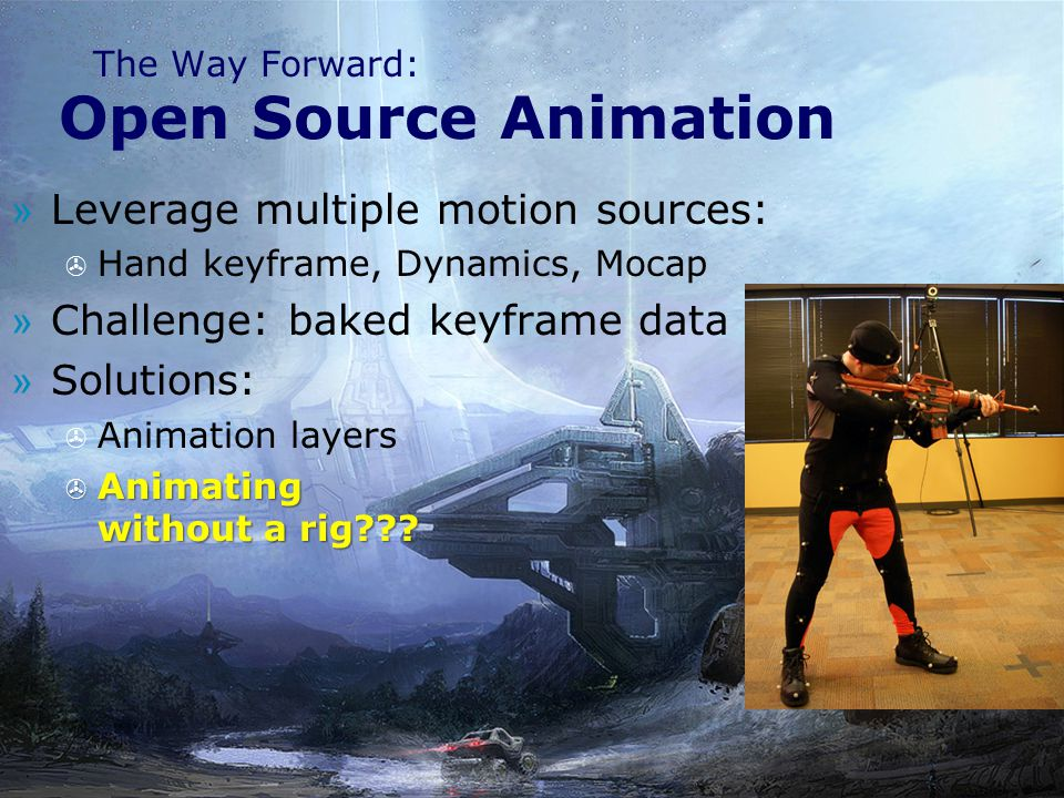 Open Source Animation Leverage multiple motion sources: