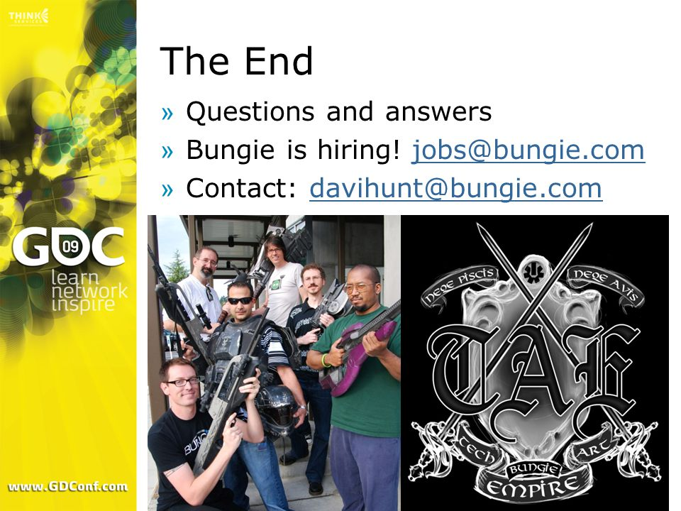 The End Questions and answers Bungie is hiring! jobs@bungie.com