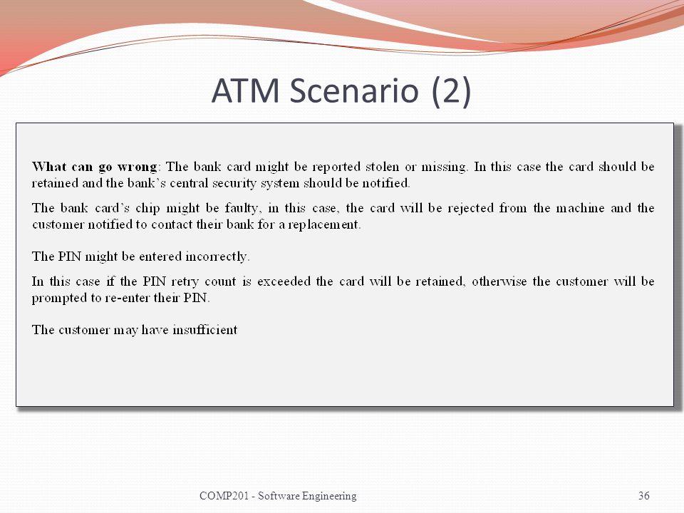 ATM Scenario (2) COMP201 - Software Engineering