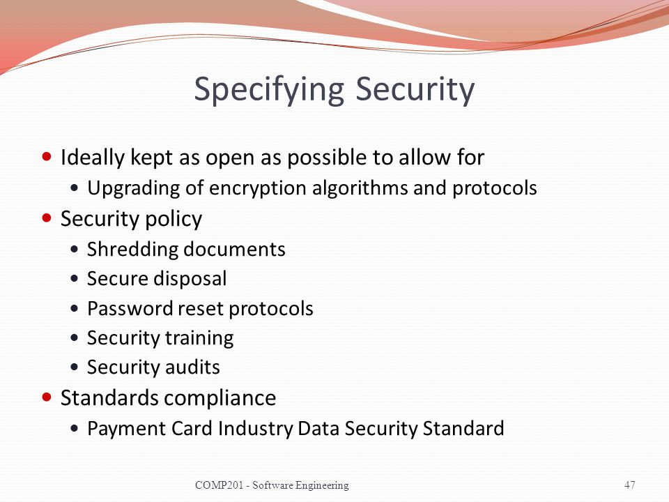 Specifying Security Ideally kept as open as possible to allow for