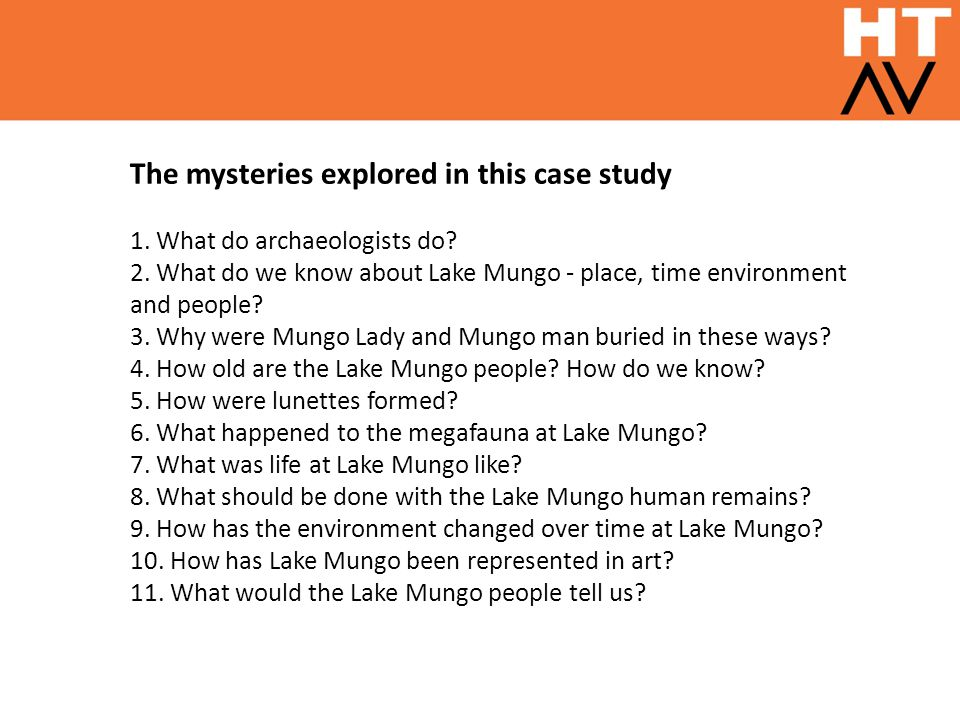 The mysteries explored in this case study 1. What do archaeologists do