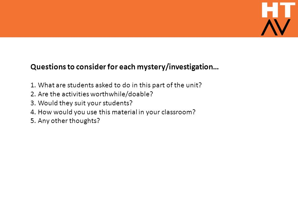 Questions to consider for each mystery/investigation… 1