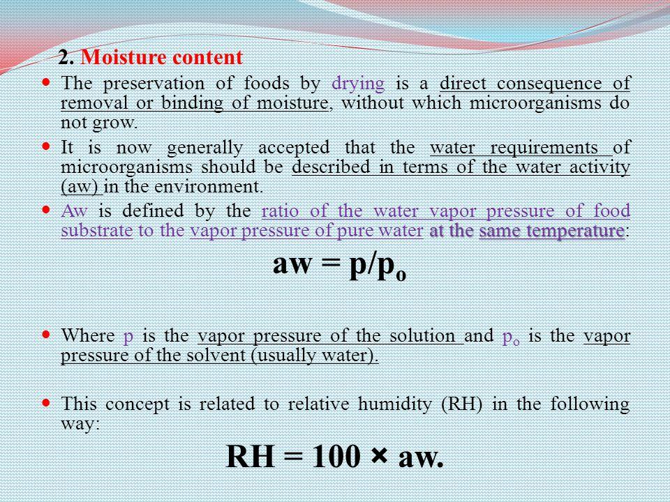 aw = p/po RH = 100 × aw. 2. Moisture content