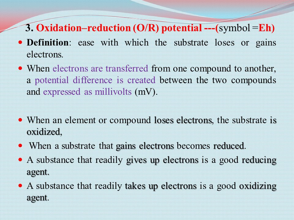 3. Oxidation–reduction (O/R) potential ---(symbol =Eh)