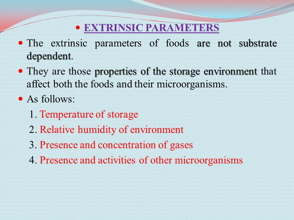 EXTRINSIC PARAMETERS The extrinsic parameters of foods are not substrate dependent.