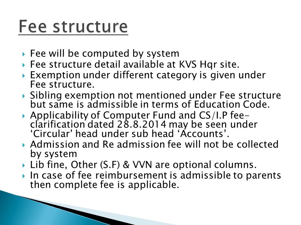 Fee structure Fee will be computed by system