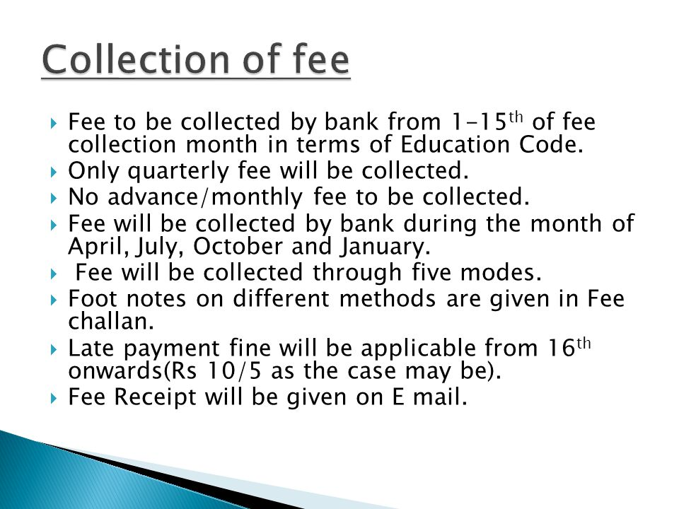Collection of fee Fee to be collected by bank from 1-15th of fee collection month in terms of Education Code.
