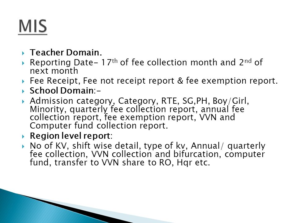 MIS Teacher Domain. Reporting Date- 17th of fee collection month and 2nd of next month.