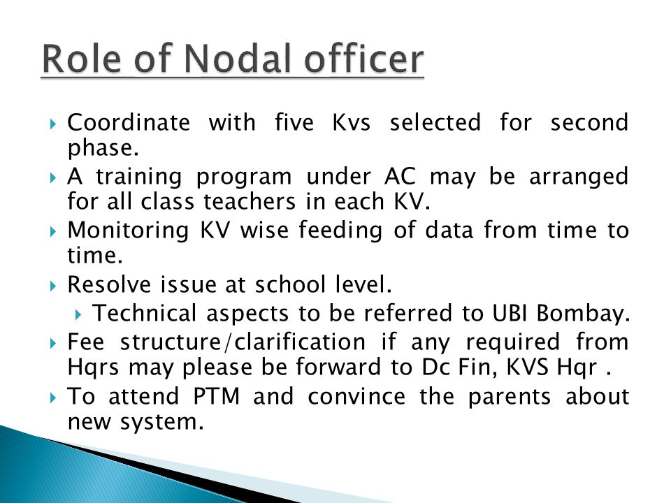 Role of Nodal officer Coordinate with five Kvs selected for second phase.