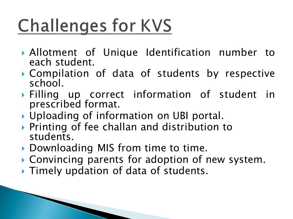 Challenges for KVS Allotment of Unique Identification number to each student. Compilation of data of students by respective school.
