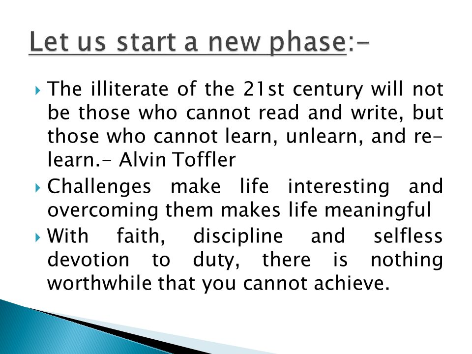 Let us start a new phase:-