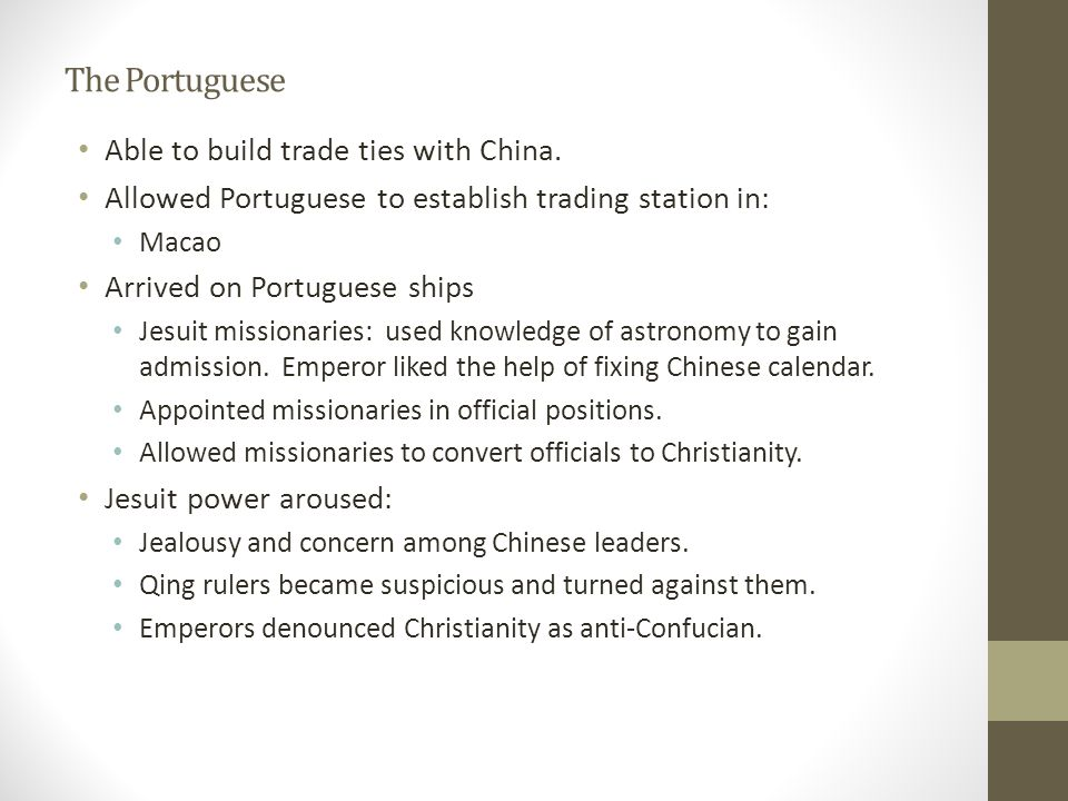 The Portuguese Able to build trade ties with China.