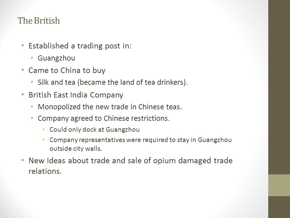 The British Established a trading post in: Came to China to buy