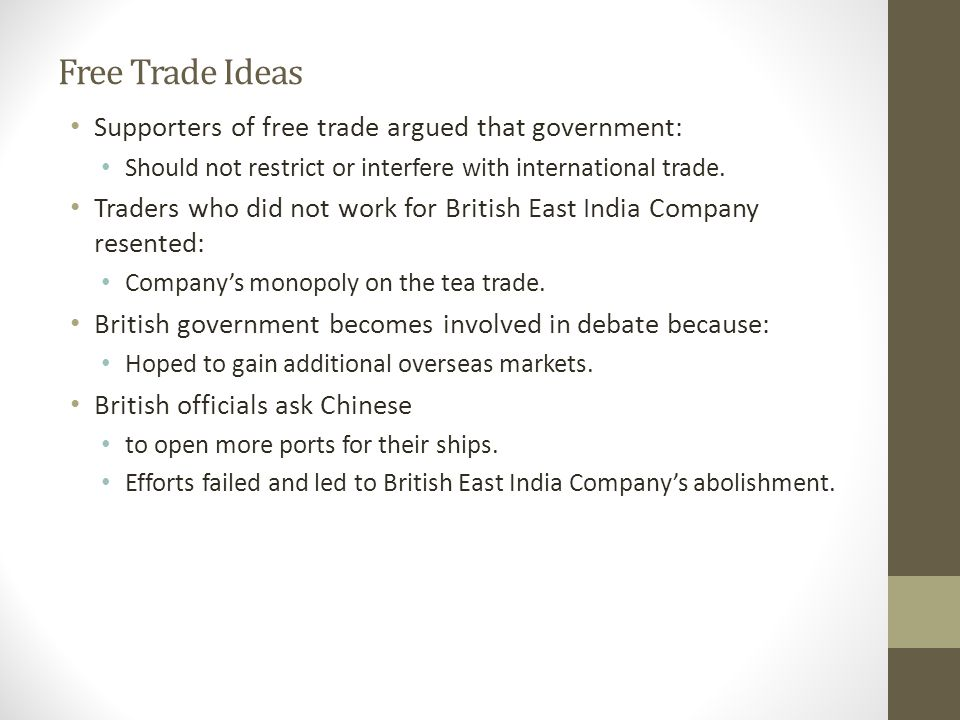 Free Trade Ideas Supporters of free trade argued that government: