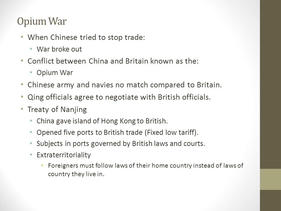 Opium War When Chinese tried to stop trade: