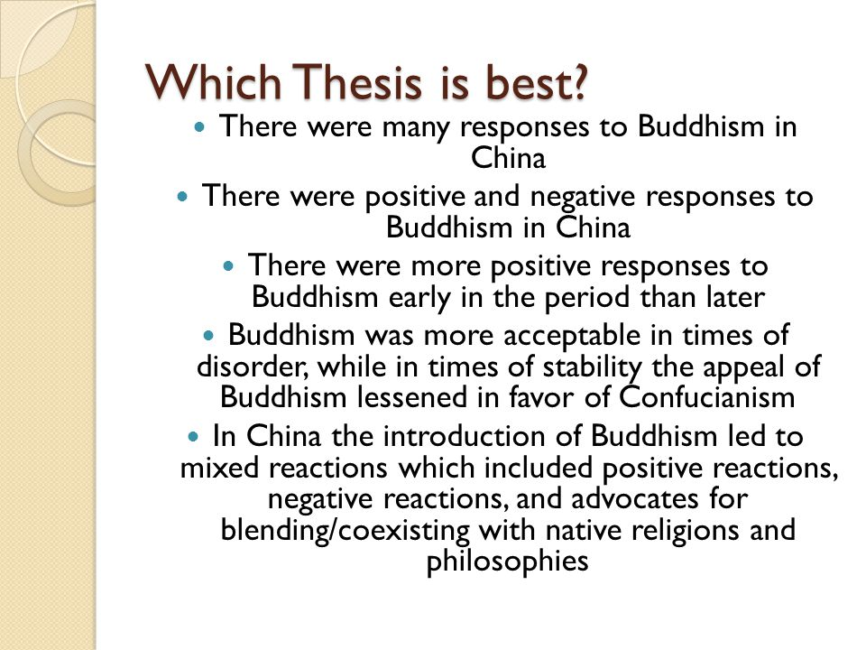 Which Thesis is best There were many responses to Buddhism in China