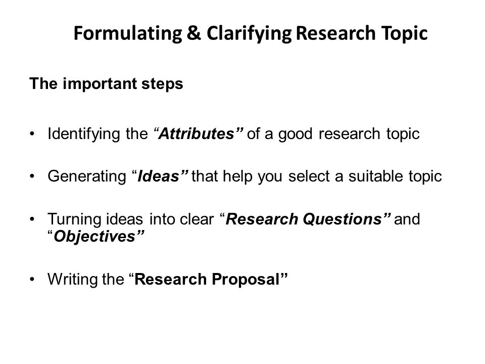 Formulating & Clarifying Research Topic