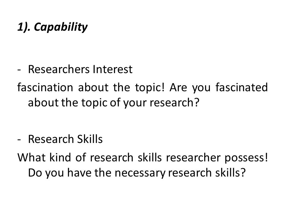 1). Capability Researchers Interest. fascination about the topic! Are you fascinated about the topic of your research