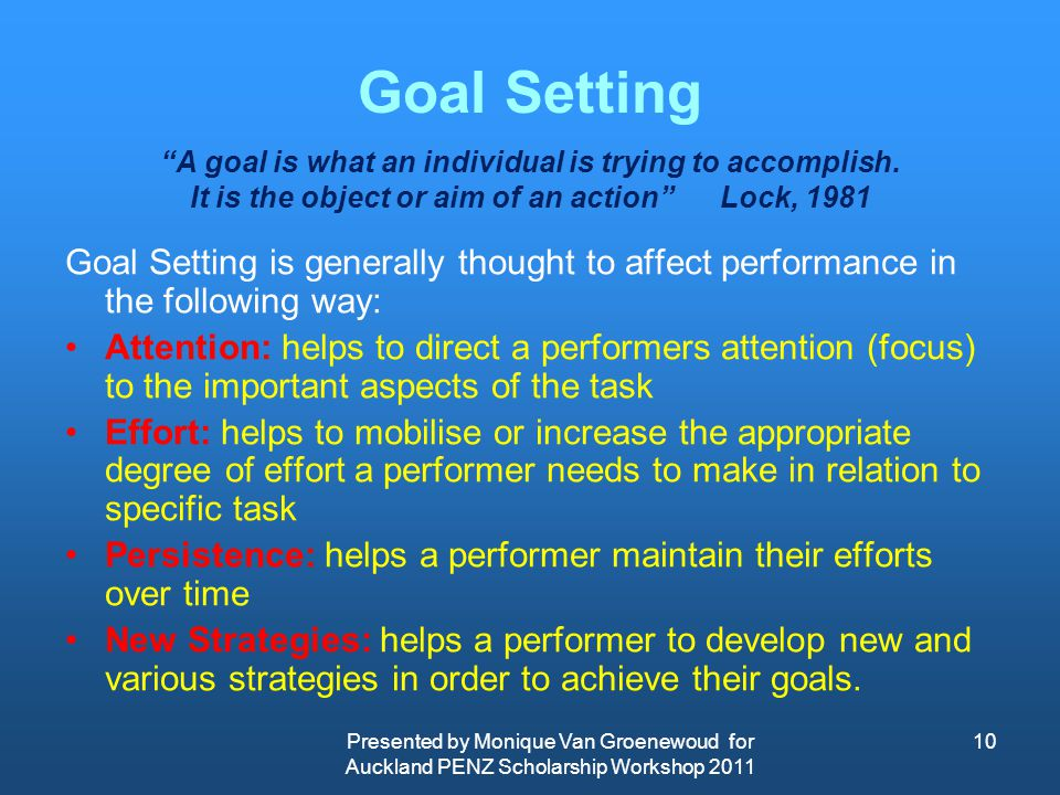 Goal Setting A goal is what an individual is trying to accomplish