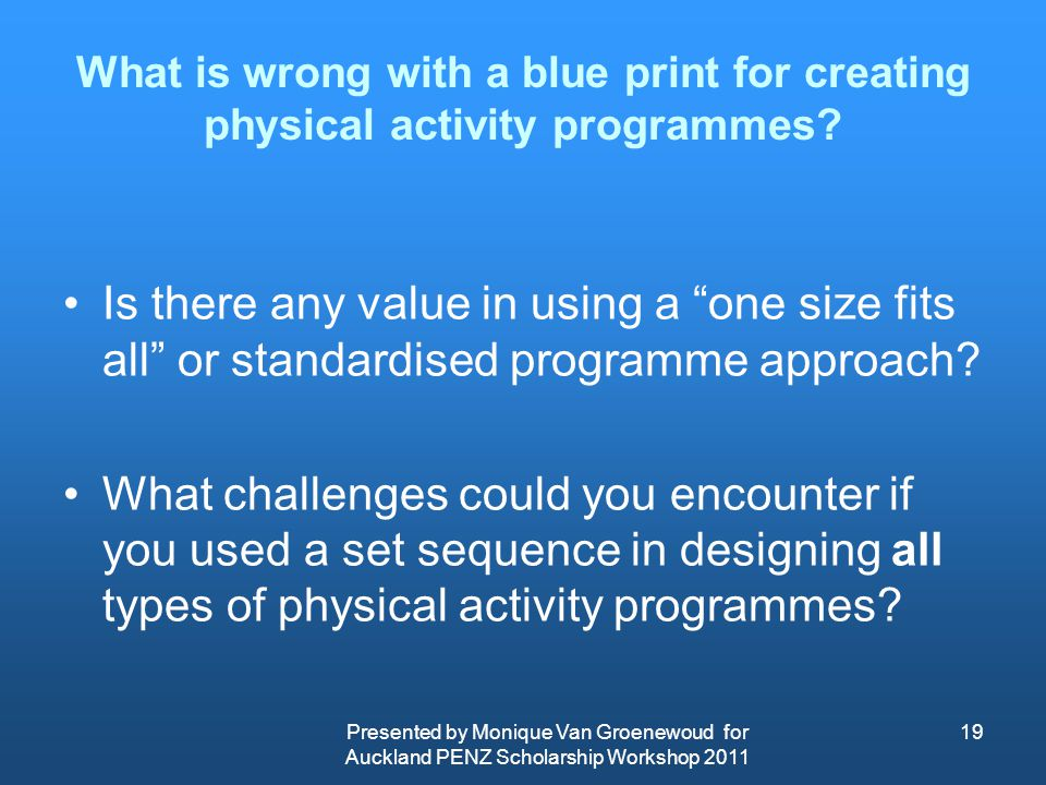 What is wrong with a blue print for creating physical activity programmes