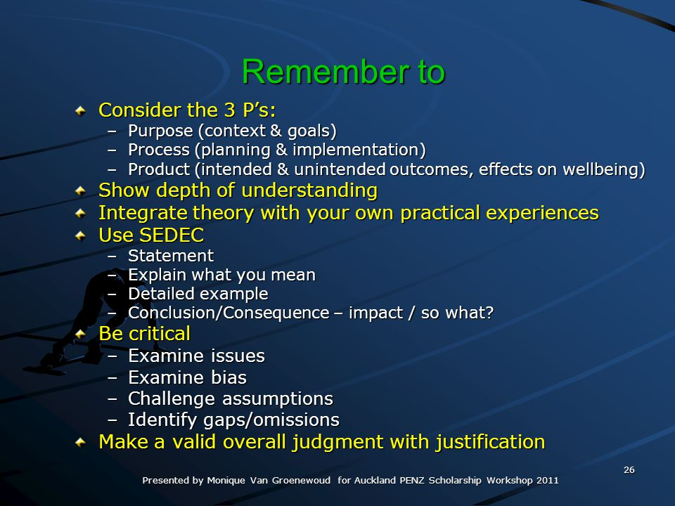Remember to Consider the 3 P's: Show depth of understanding