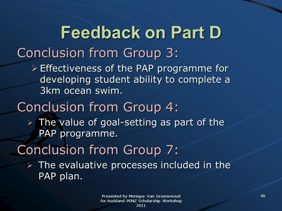 Feedback on Part D Conclusion from Group 3: Conclusion from Group 4: