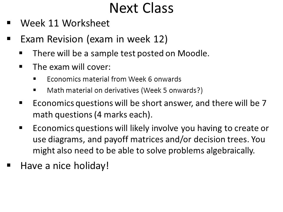 Next Class Week 11 Worksheet Exam Revision (exam in week 12)