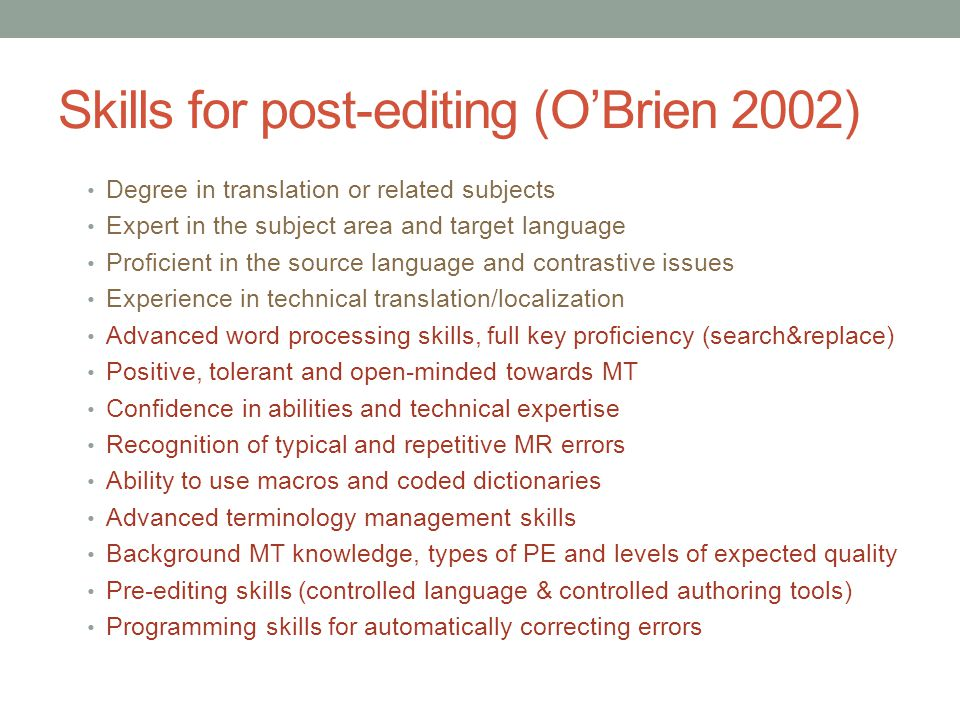 Skills for post-editing (O'Brien 2002)
