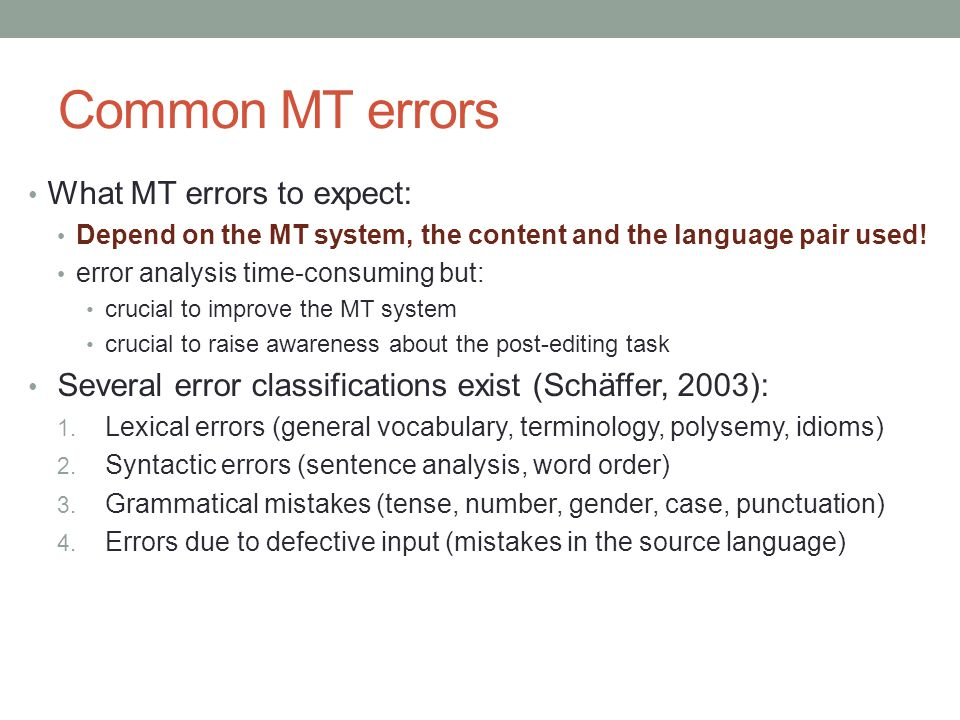 Common MT errors What MT errors to expect: