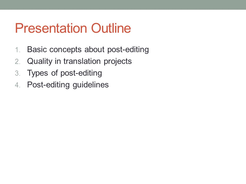 Presentation Outline Basic concepts about post-editing