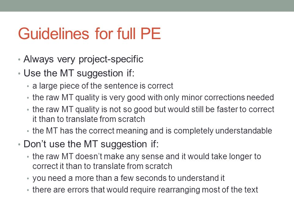 Guidelines for full PE Always very project-specific