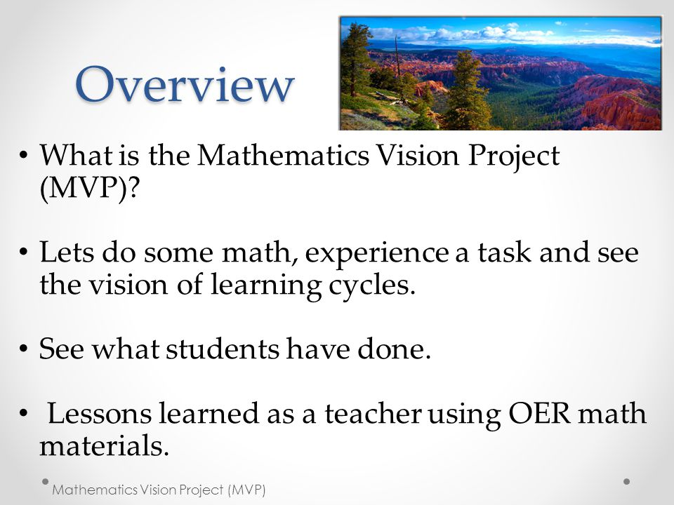 Overview What is the Mathematics Vision Project (MVP)