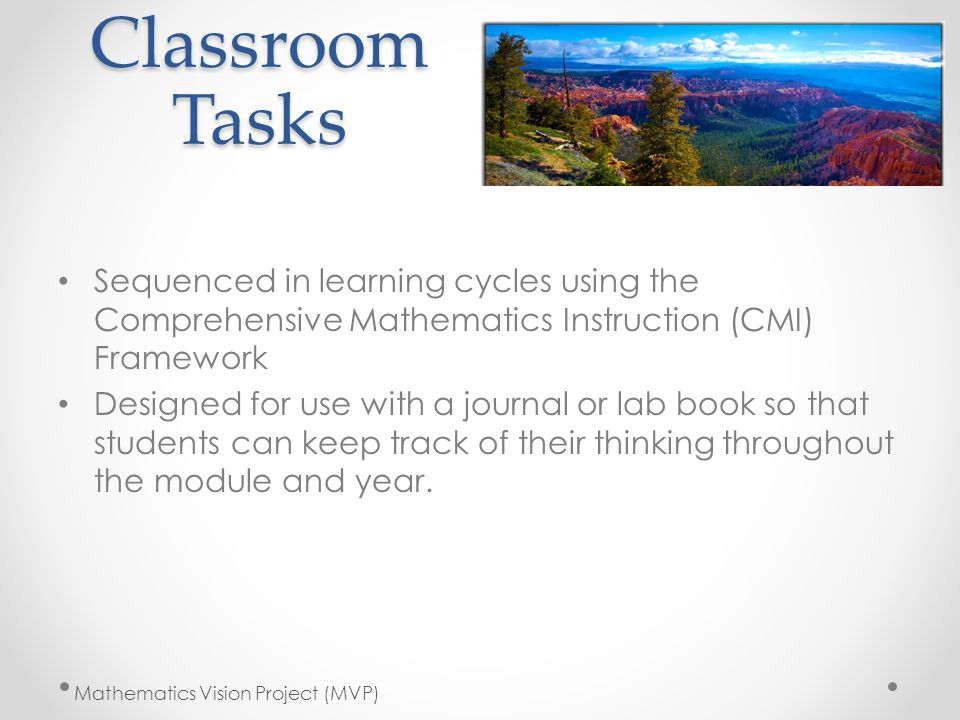 Classroom Tasks Sequenced in learning cycles using the Comprehensive Mathematics Instruction (CMI) Framework.