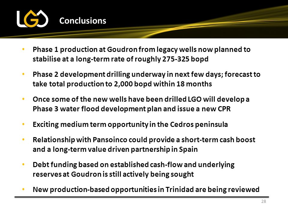 Conclusions Phase 1 production at Goudron from legacy wells now planned to stabilise at a long-term rate of roughly 275-325 bopd.