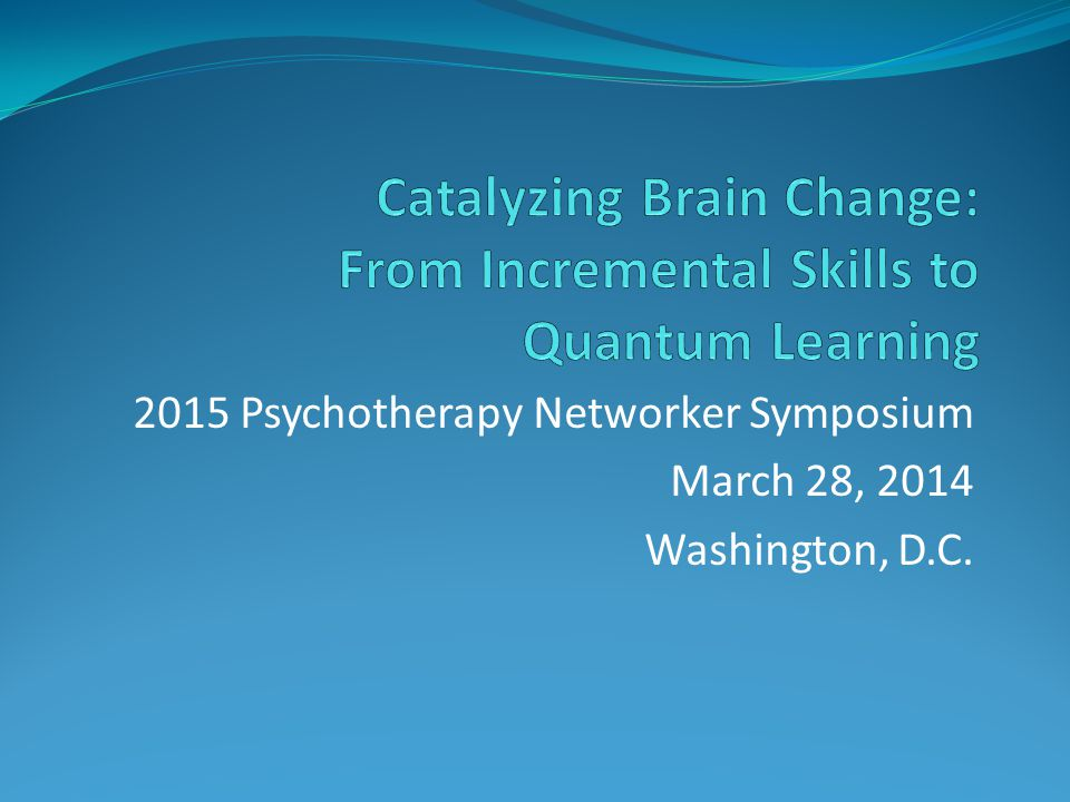 Catalyzing Brain Change: From Incremental Skills to Quantum Learning
