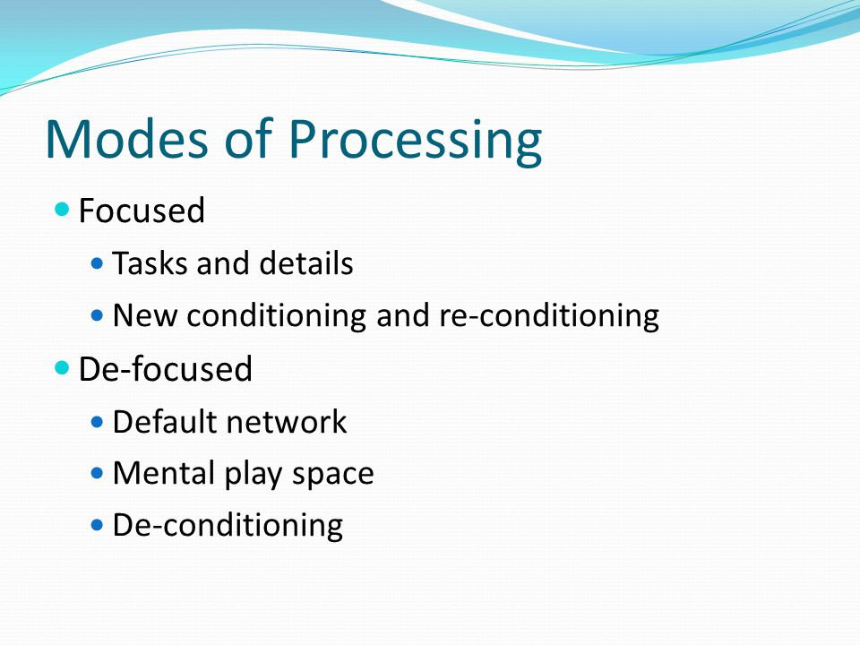 Modes of Processing Focused De-focused Tasks and details