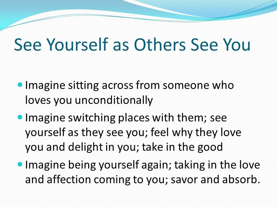 See Yourself as Others See You