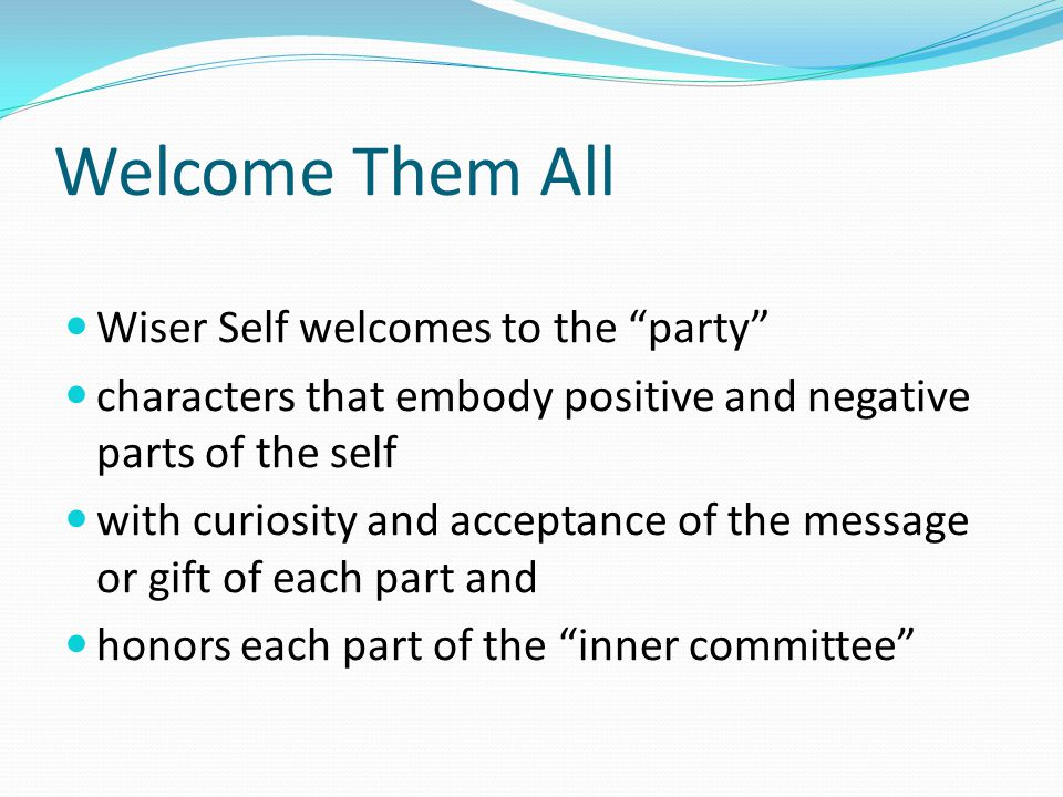 Welcome Them All Wiser Self welcomes to the party