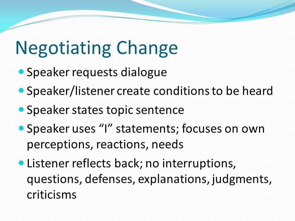 Negotiating Change Speaker requests dialogue