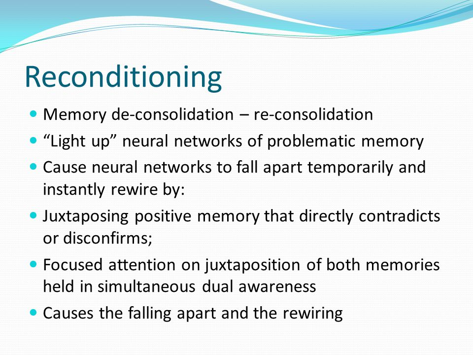 Reconditioning Memory de-consolidation – re-consolidation
