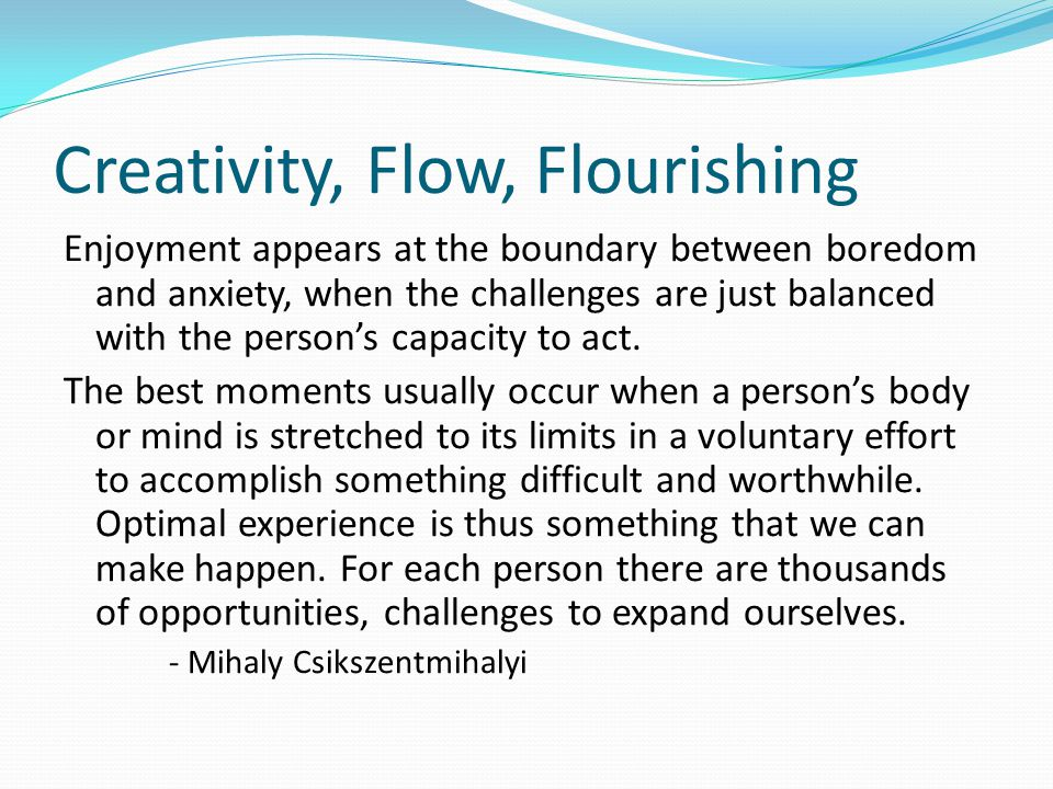 Creativity, Flow, Flourishing