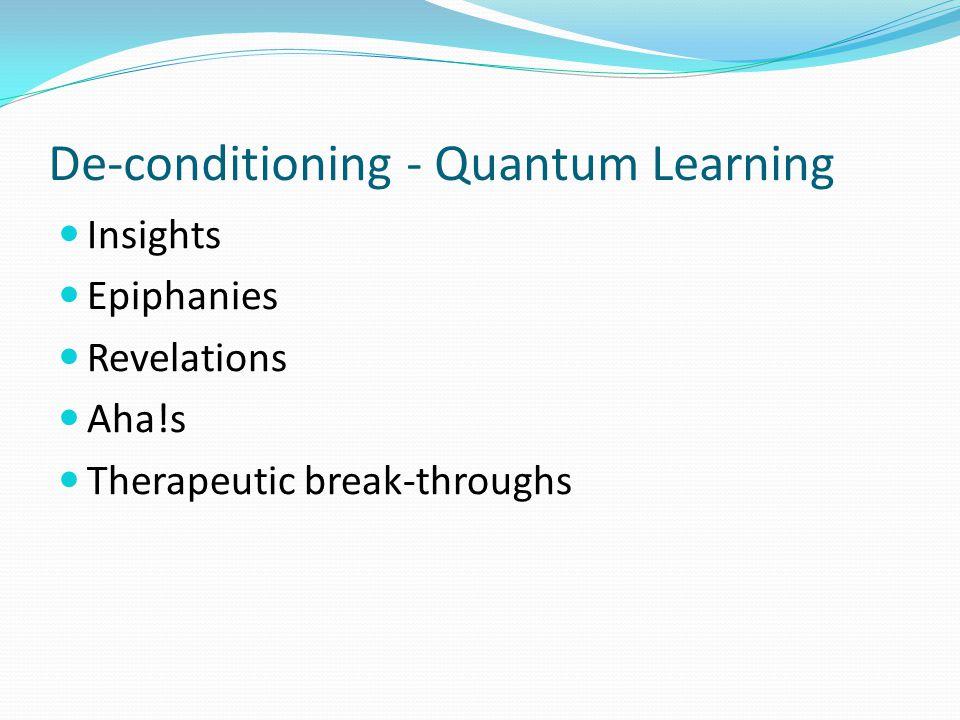 De-conditioning - Quantum Learning