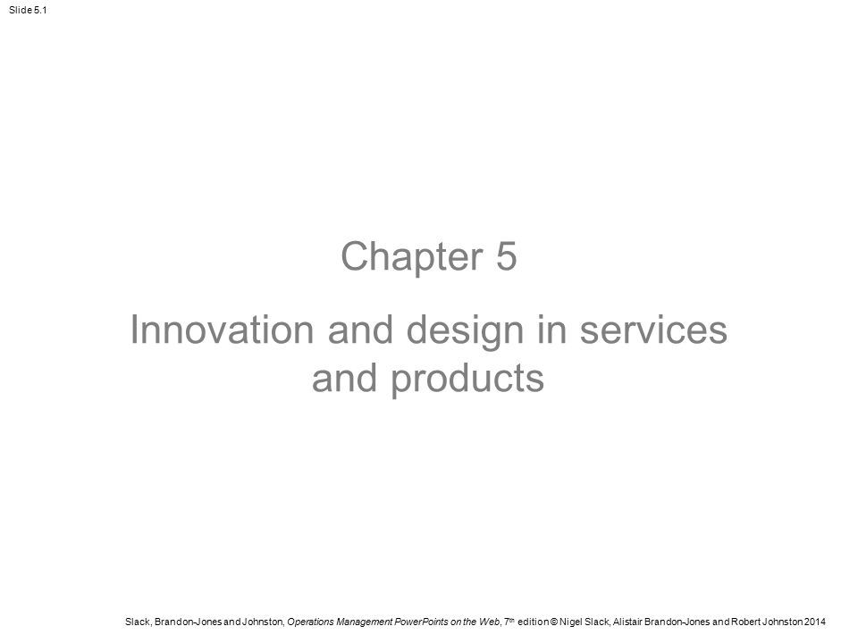 Innovation and design in services and products