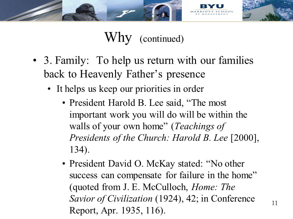 Why (continued) 3. Family: To help us return with our families back to Heavenly Father's presence.