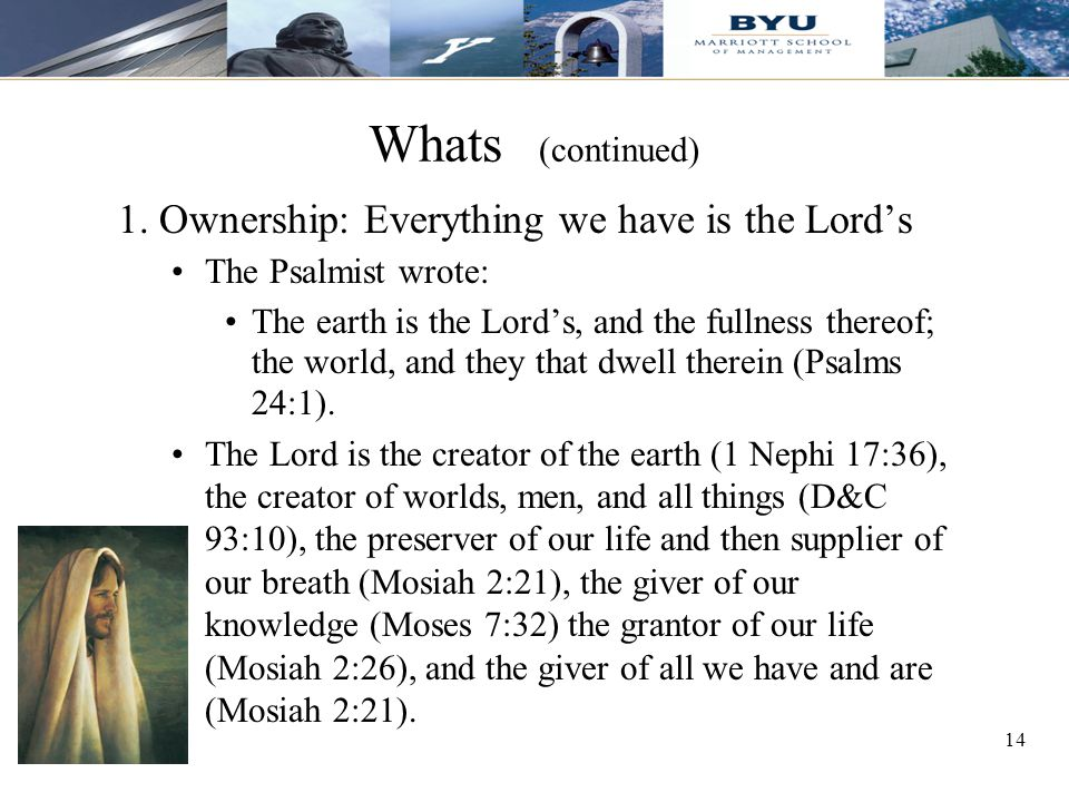 Whats (continued) 1. Ownership: Everything we have is the Lord's