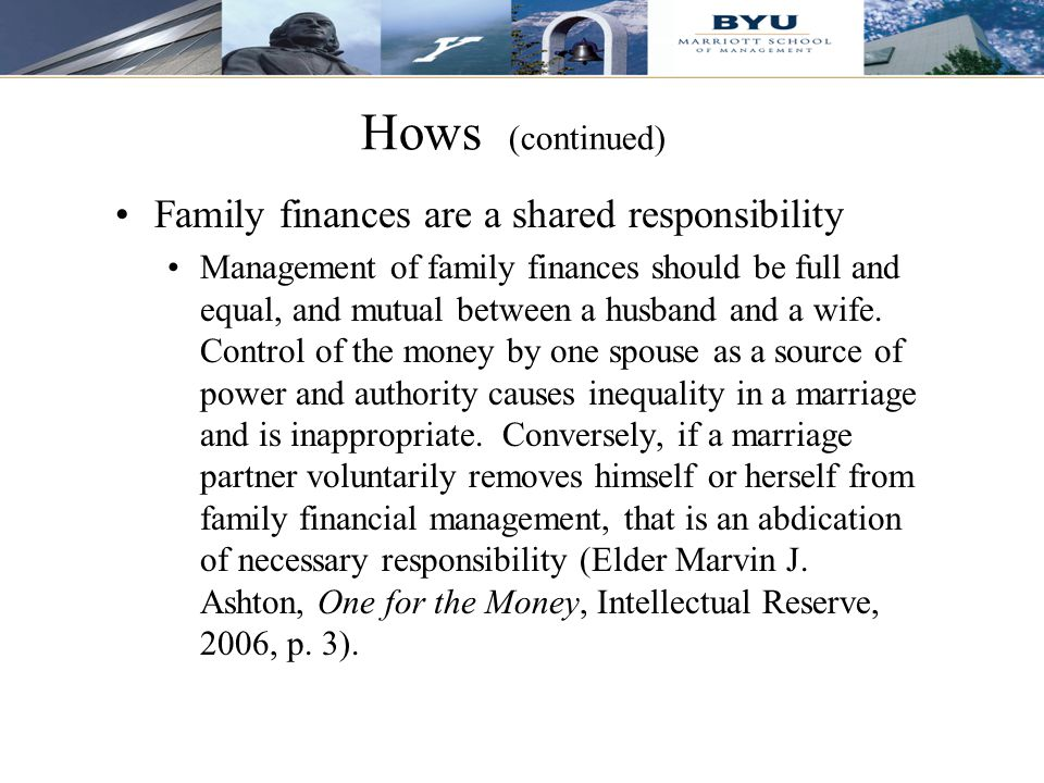 Hows (continued) Family finances are a shared responsibility