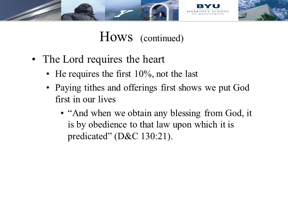 Hows (continued) The Lord requires the heart