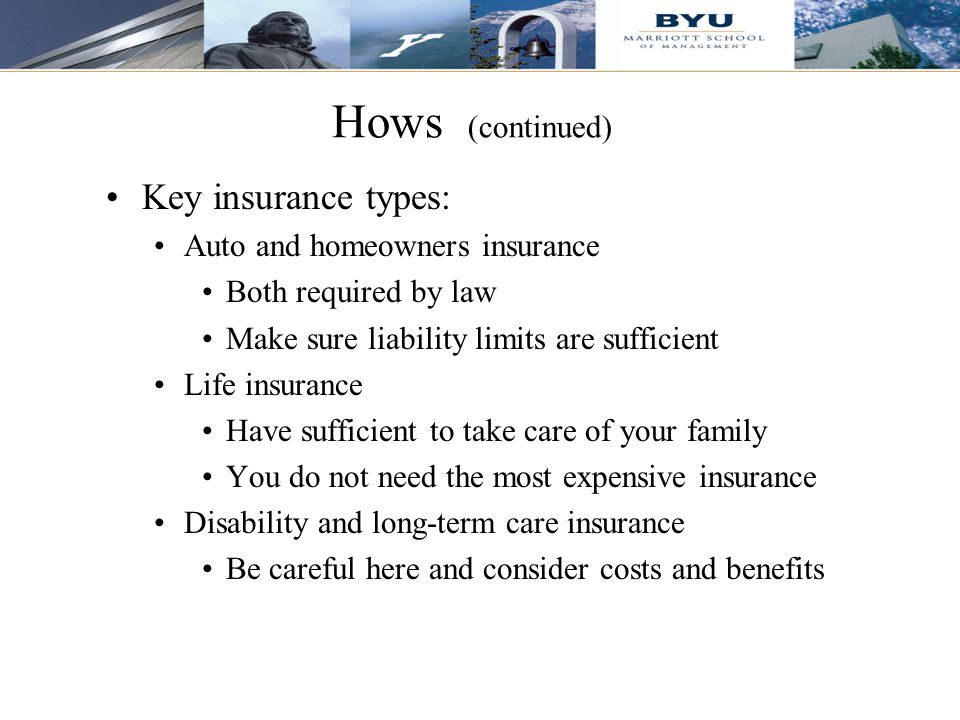 Hows (continued) Key insurance types: Auto and homeowners insurance