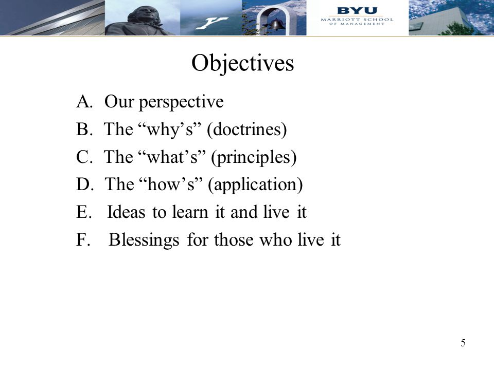Objectives A. Our perspective B. The why's (doctrines)